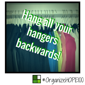#OrganizeWithHOPE100 -22 - hangers backwards