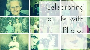 Blog Image - Celebrating a Life with Photos